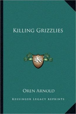 Killing Grizzlies