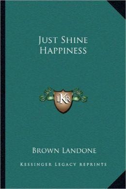 Just Shine Happiness