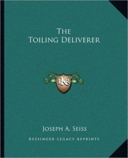 The Toiling Deliverer