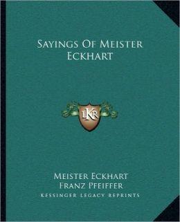 Sayings Of Meister Eckhart