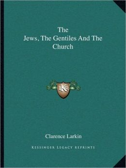 The Jews, The Gentiles And The Church