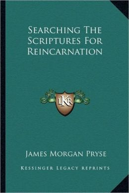 Searching The Scriptures For Reincarnation