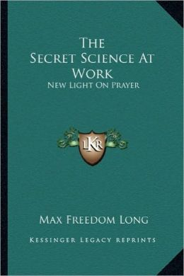 The Secret Science At Work: New Light On Prayer