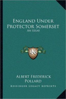 England Under Protector Somerset: An Essay