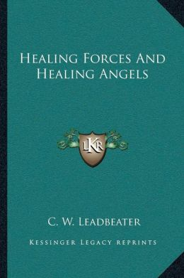 Healing Forces And Healing Angels