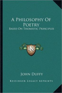 A Philosophy Of Poetry: Based On Thomistic Principles