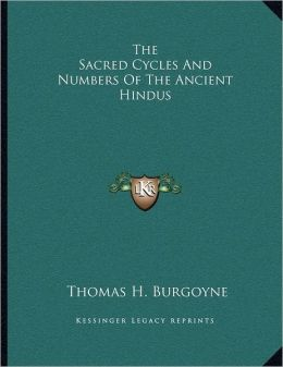 The Sacred Cycles And Numbers Of The Ancient Hindus