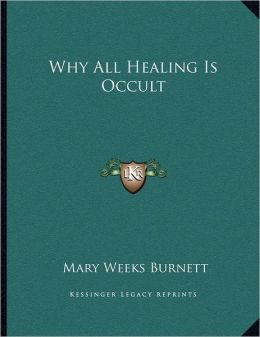Why All Healing Is Occult