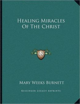 Healing Miracles Of The Christ