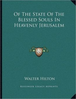 Of The State Of The Blessed Souls In Heavenly Jerusalem