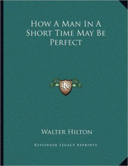 How A Man In A Short Time May Be Perfect