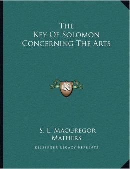 The Key Of Solomon Concerning The Arts
