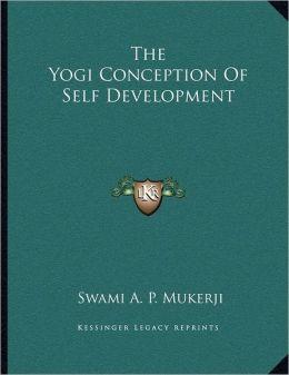 The Yogi Conception Of Self Development
