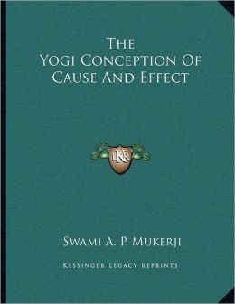 The Yogi Conception Of Cause And Effect