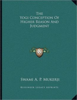 The Yogi Conception Of Higher Reason And Judgment