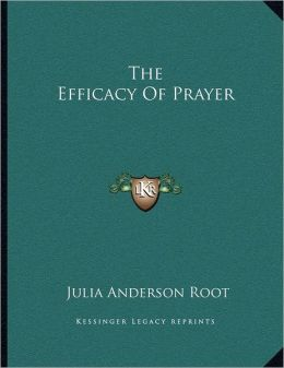 The Efficacy Of Prayer
