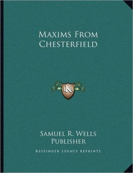 Maxims From Chesterfield