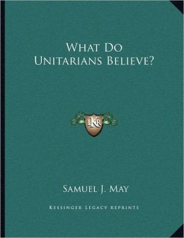 What Do Unitarians Believe?