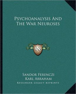 Psychoanalysis And The War Neuroses