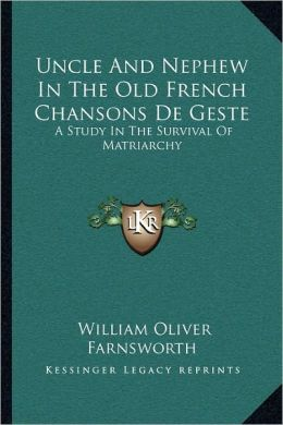 Uncle And Nephew In The Old French Chansons De Geste
