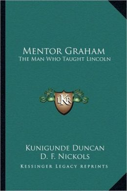 Mentor Graham: The Man Who Taught Lincoln