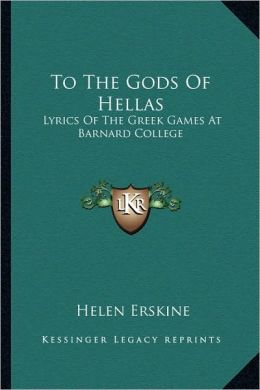 To The Gods Of Hellas: Lyrics Of The Greek Games At Barnard College
