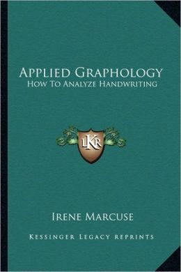 Applied Graphology: How To Analyze Handwriting