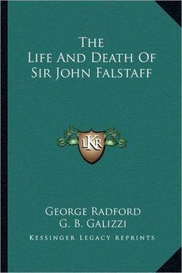 The Life And Death Of Sir John Falstaff