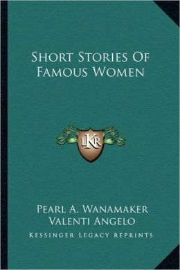 Short Stories Of Famous Women