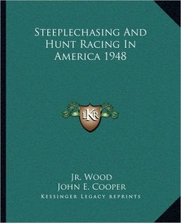 Steeplechasing And Hunt Racing In America 1948
