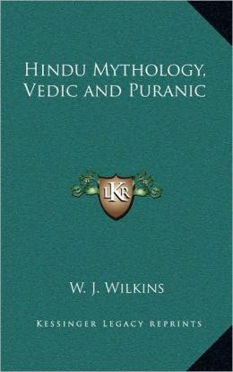 Hindu Mythology, Vedic and Puranic