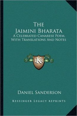 The Jaimini Bharata: A Celebrated Canarese Poem, With Translations And Notes