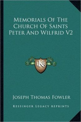 Memorials Of The Church Of Saints Peter And Wilfrid V2