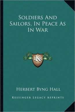 Soldiers And Sailors, In Peace As In War