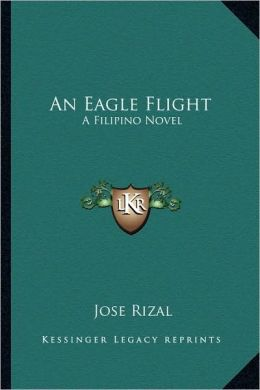 An Eagle Flight: A Filipino Novel