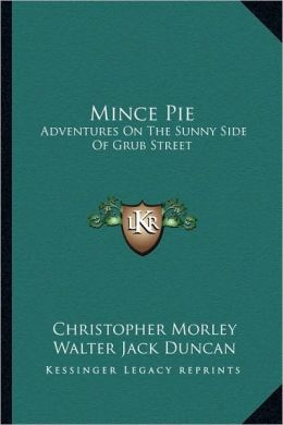 Mince Pie: Adventures On The Sunny Side Of Grub Street