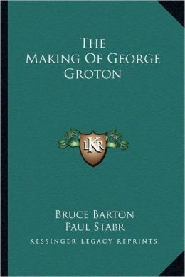 The Making Of George Groton