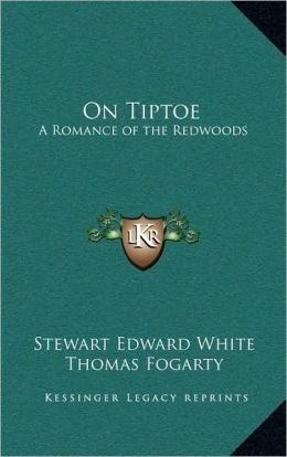 On Tiptoe: A Romance of the Redwoods