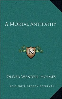 A Mortal Antipathy