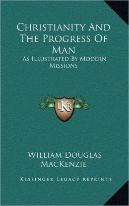 Christianity And The Progress Of Man