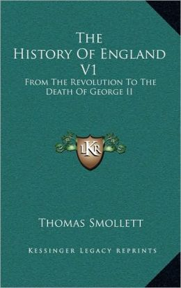 The History Of England V1: From The Revolution To The Death Of George II