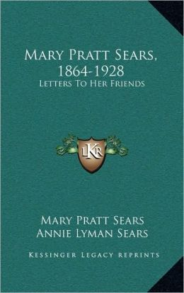 Mary Pratt Sears, 1864-1928