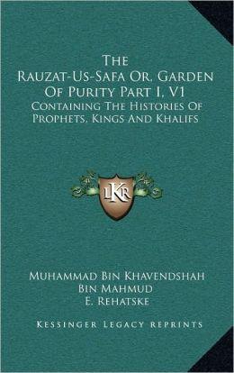 The Rauzat-Us-Safa Or, Garden Of Purity Part I, V1