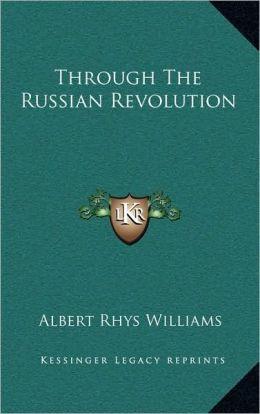 Through The Russian Revolution