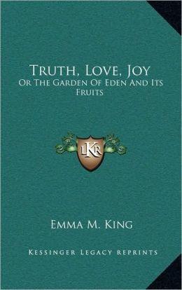 Truth, Love, Joy