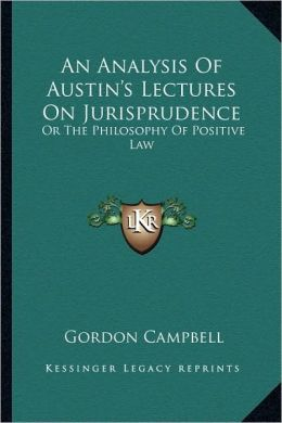 An Analysis Of Austin's Lectures On Jurisprudence