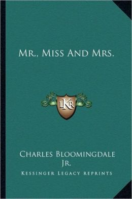 Mr., Miss And Mrs.