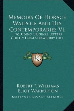 Memoirs Of Horace Walpole And His Contemporaries V1