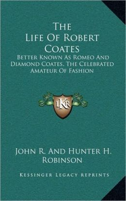 The Life Of Robert Coates