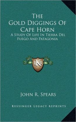 The Gold Diggings Of Cape Horn